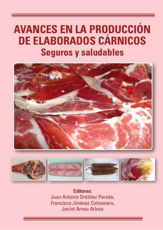 Avances en la producción de elaborados cárnicos Seguros y saludables Instituciones participantes en CARNISENUSA Avancesenl...