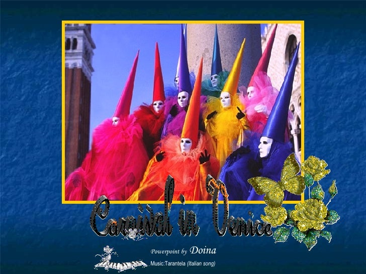 Carnival in Venice Powerpoint by  Doina Music:Tarantela  (Italian song)