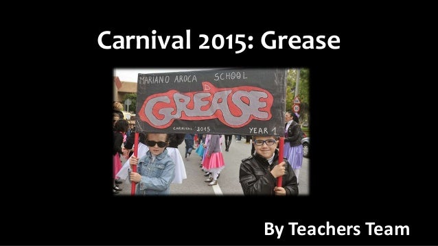 Carnival 2015: Grease By Teachers Team
