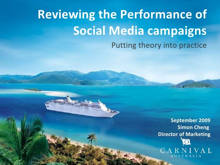 September 2009 Simon Cheng  Director of Marketing Reviewing the Performance of Social Media campaigns Putting theory into ...