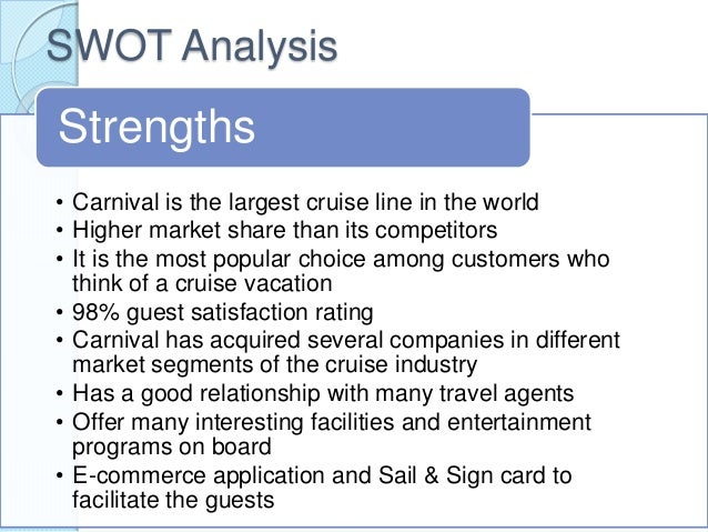 swot analysis of carnival cruise lines Carnival company profile - swot analysis: carnival has had a difficult 2012-2013 period triumph and concordia still resonate with customers the.