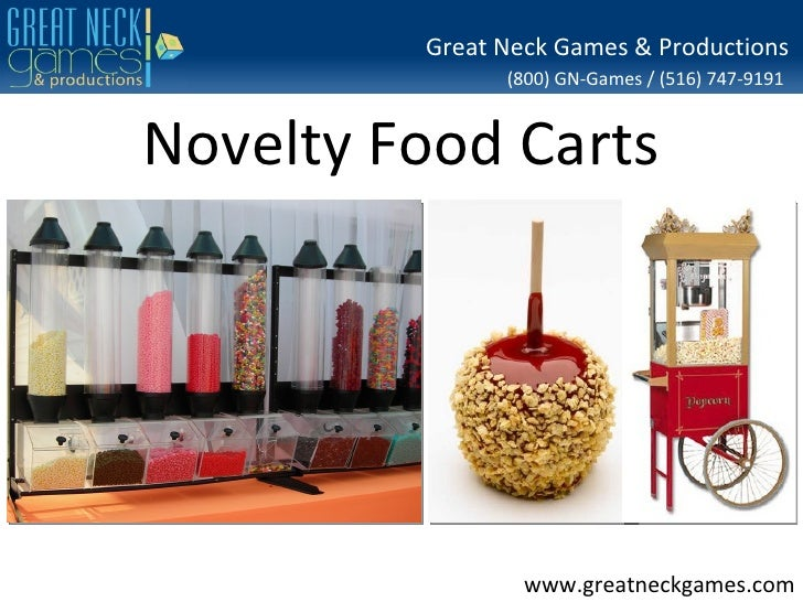 Great Neck Games & Productions               (800) GN-Games / (516) 747-9191Novelty Food Carts                 www.greatne...