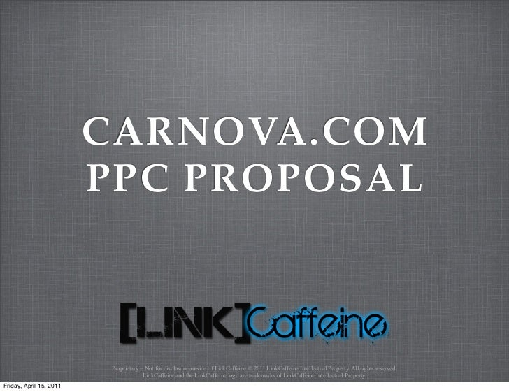 CARNOVA.COM                         PPC PROPOSAL                          Proprietary – Not for disclosure outside of Link...