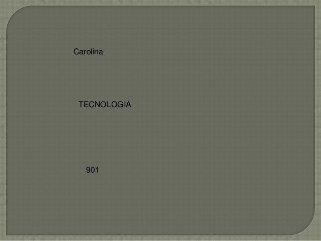 Carolina TECNOLOGIA   901
