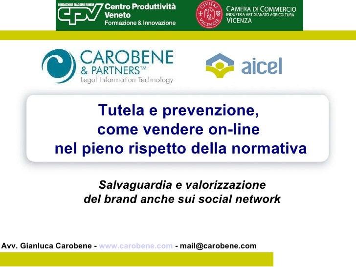 Tutela e prevenzione, come vendere on-line nel pieno rispetto della normativa Salvaguardia e valorizzazione del Avv. Gianl...