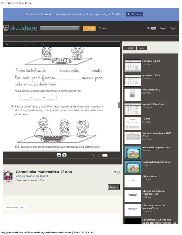 Carochinha matemática 2º anohttp://www.slideshare.net/SilvanaAlmeida4/carochinha-matemtica-2-ano[28-04-2013 19:41:42]×Conn...