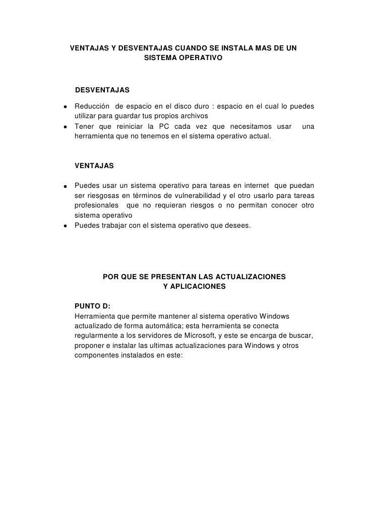 VENTAJAS Y DESVENTAJAS CUANDO SE INSTALA MAS DE UN SISTEMA OPERATIVO<br />           DESVENTAJAS<br />Reducción  de espaci...