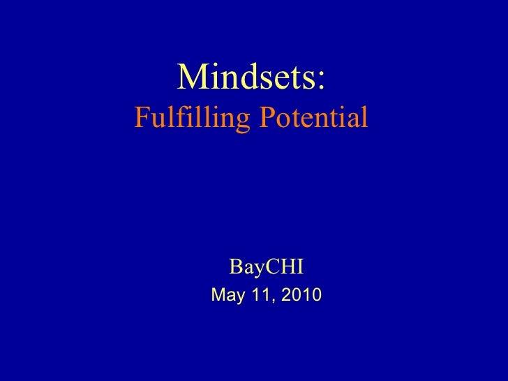 Mindsets: Fulfilling Potential            BayCHI       May 11, 2010