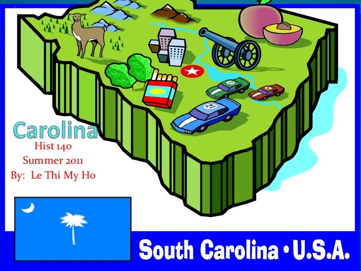 Carolina<br />Hist 140<br />Summer 2011<br />By:  Le Thi My Ho<br />