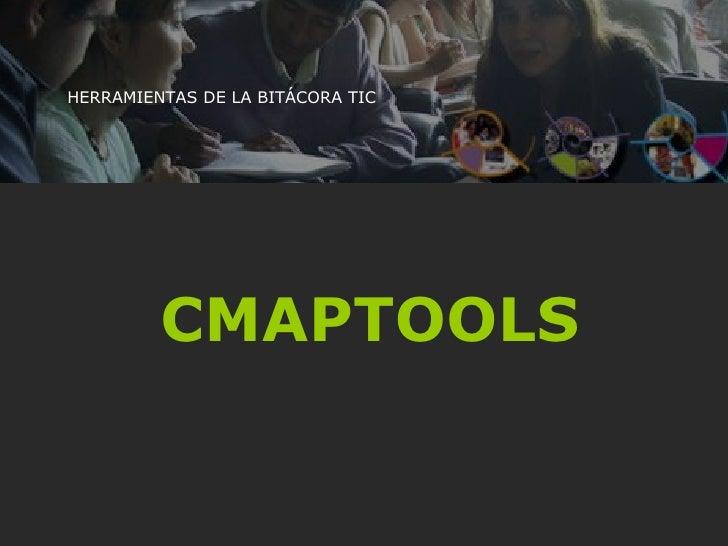 CMAPTOOLS HERRAMIENTAS DE LA BITÁCORA TIC