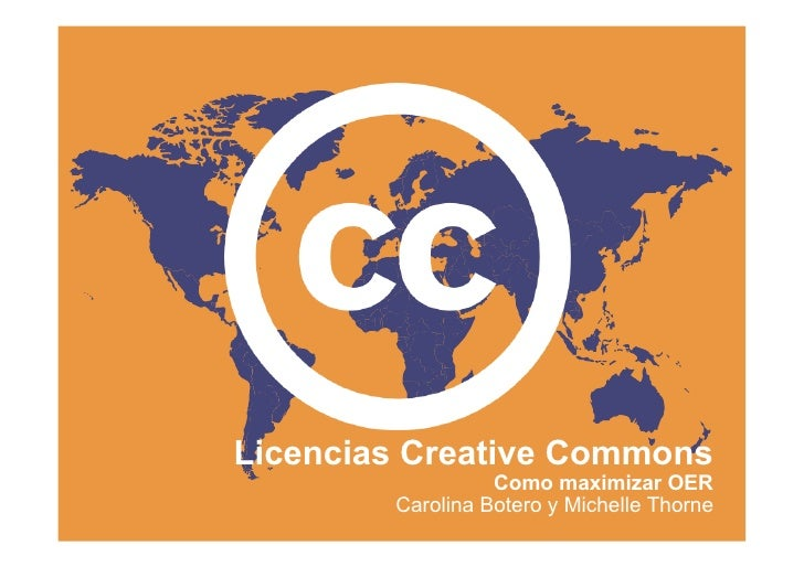 Licencias Creative Commons Como maximizar OER