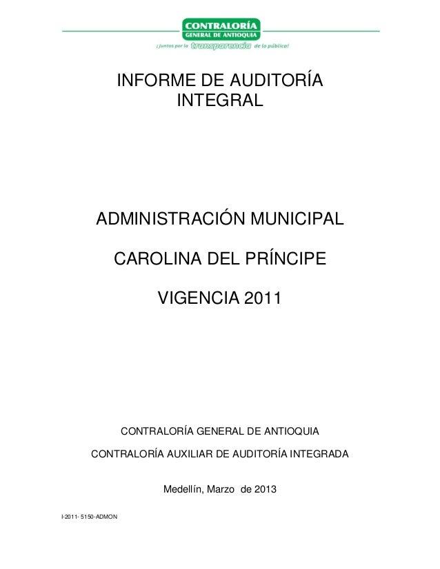 I-2011- 5150-ADMONINFORME DE AUDITORÍAINTEGRALADMINISTRACIÓN MUNICIPALCAROLINA DEL PRÍNCIPEVIGENCIA 2011CONTRALORÍA GENERA...