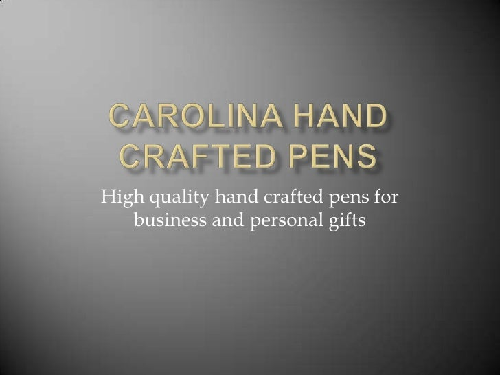 Carolina Hand Crafted Pens<br />High quality hand crafted pens for business and personal gifts<br />