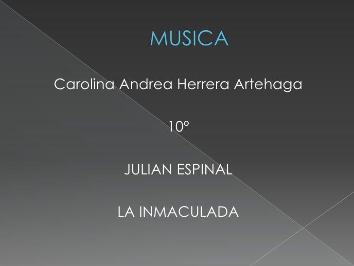 Carolina Andrea Herrera Artehaga              10º         JULIAN ESPINAL        LA INMACULADA