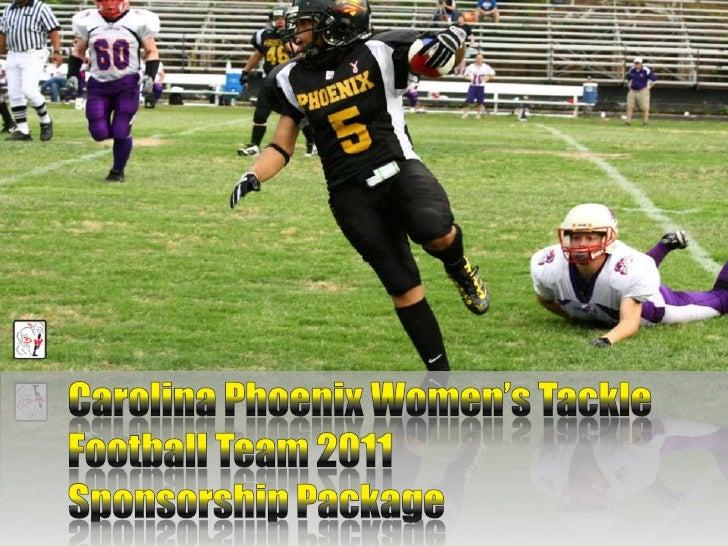 Carolina Phoenix Women's Tackle Football Team 2011<br />Sponsorship Package<br />