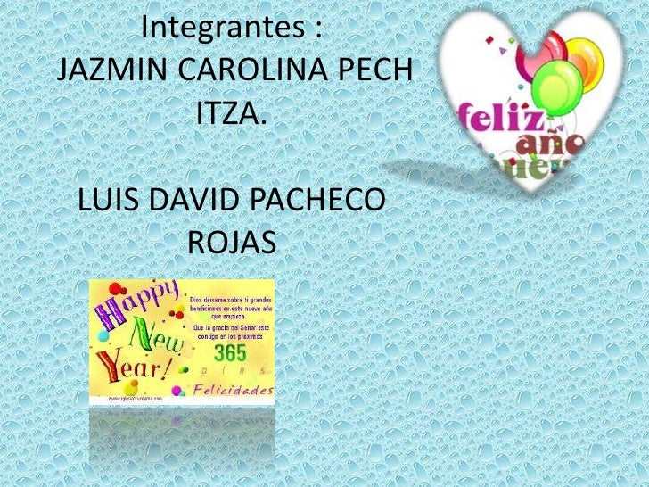 Integrantes : JAZMIN CAROLINA PECH ITZA.LUIS DAVID PACHECO ROJAS<br />
