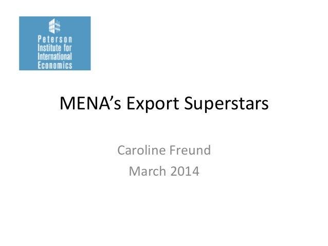 MENA's Export Superstars Caroline Freund March 2014