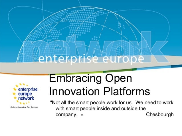 Embracing Open                  Innovation Platforms                  Title                  Sub-title the smart people wo...