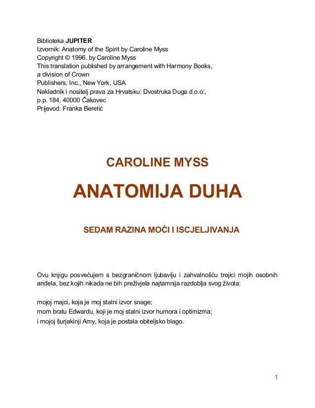 1 Biblioteka JUPITER Izvornik: Anatomy of the Spirit by Caroline Myss Copyright © 1996. by Caroline Myss This translation ...