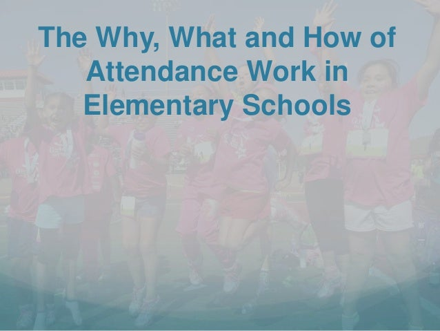 Why What and How of Attendance Work in Elementary Schools