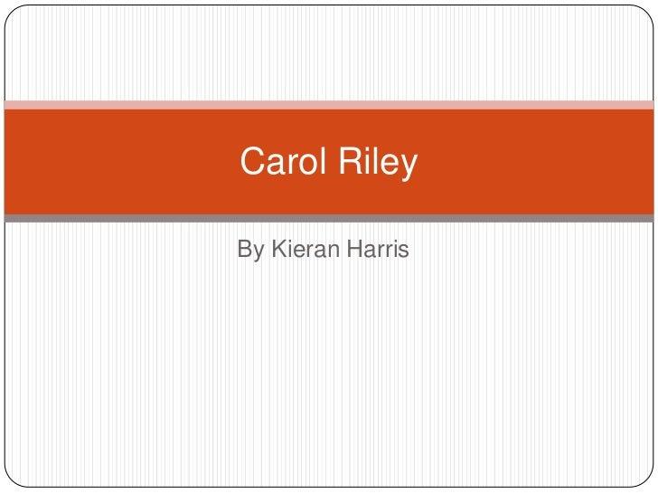 By Kieran Harris<br />Carol Riley <br />