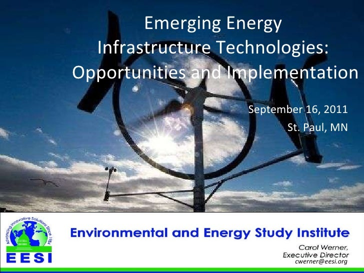 Emerging Energy  Infrastructure Technologies:  Opportunities and Implementation September 16, 2011 St. Paul, MN [email_add...