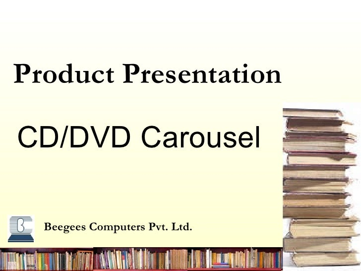 Beegees  Computers Pvt. Ltd. Product Presentation   CD/DVD Carousel
