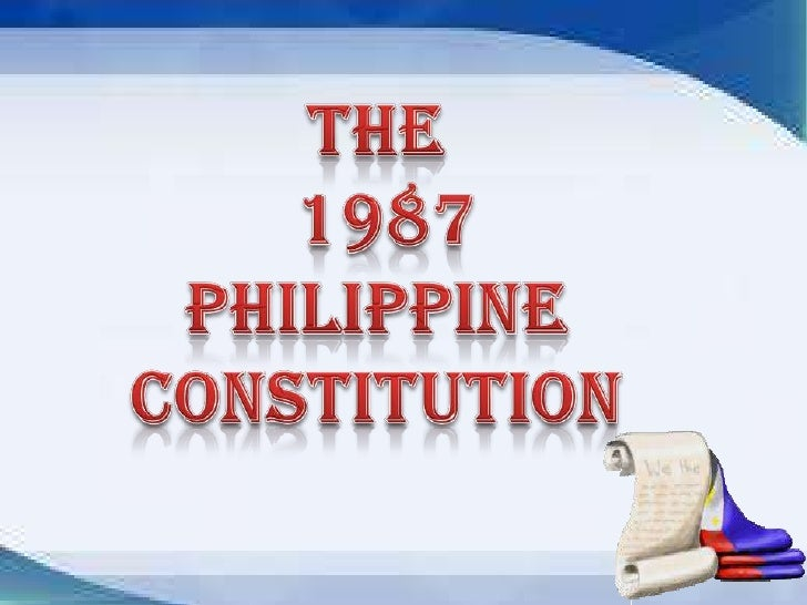 The<br /> 1987 <br />Philippine Constitution<br />