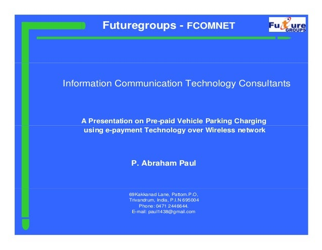 Futuregroups - FCOMNETInformation Communication Technology Consultants   A Presentation on Pre-paid Vehicle Parking Chargi...
