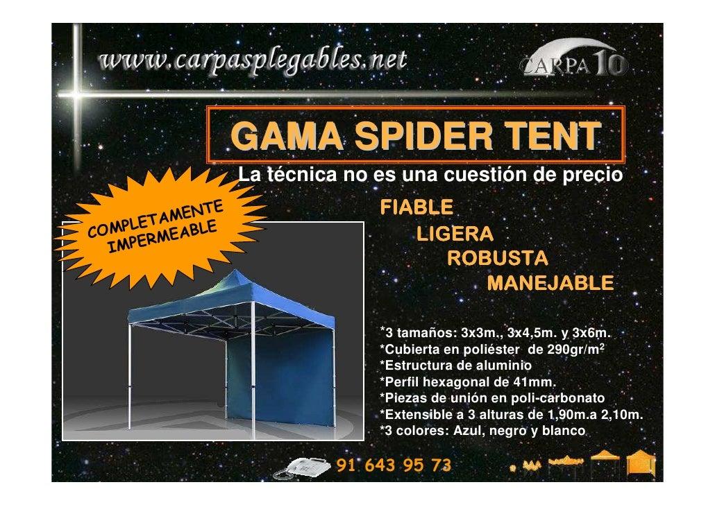 GAMA SPIDER TENT                   La técnica no es una cuestión de precio           MENT               E                 ...