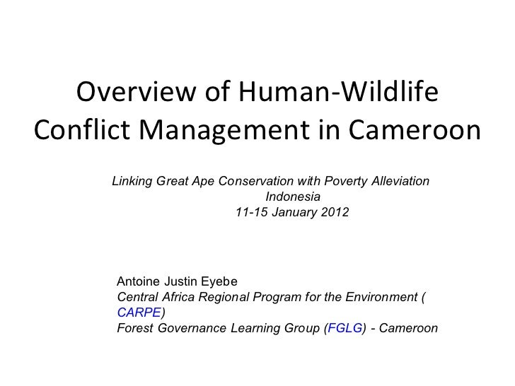 Overview of Human-Wildlife Conflict Management in Cameroon Linking Great Ape Conservation with Poverty Alleviation   Indon...