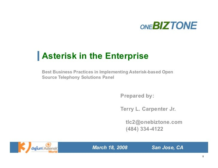 Asterisk in the Enterprise Best Business Practices in Implementing Asterisk-based Open Source Telephony Solutions Panel   ...