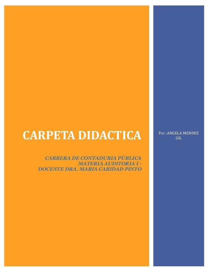 CARPETA DIDACTICA                     Por :ANGELA MENDEZ                                              GIL    CARRERA DE CO...