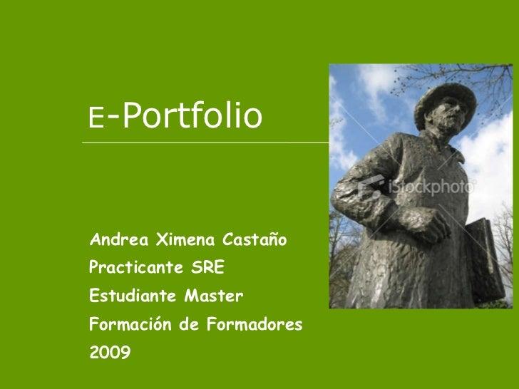 E -Portfolio Andrea Ximena Castaño Practicante SRE Estudiante Master Formación de Formadores 2009