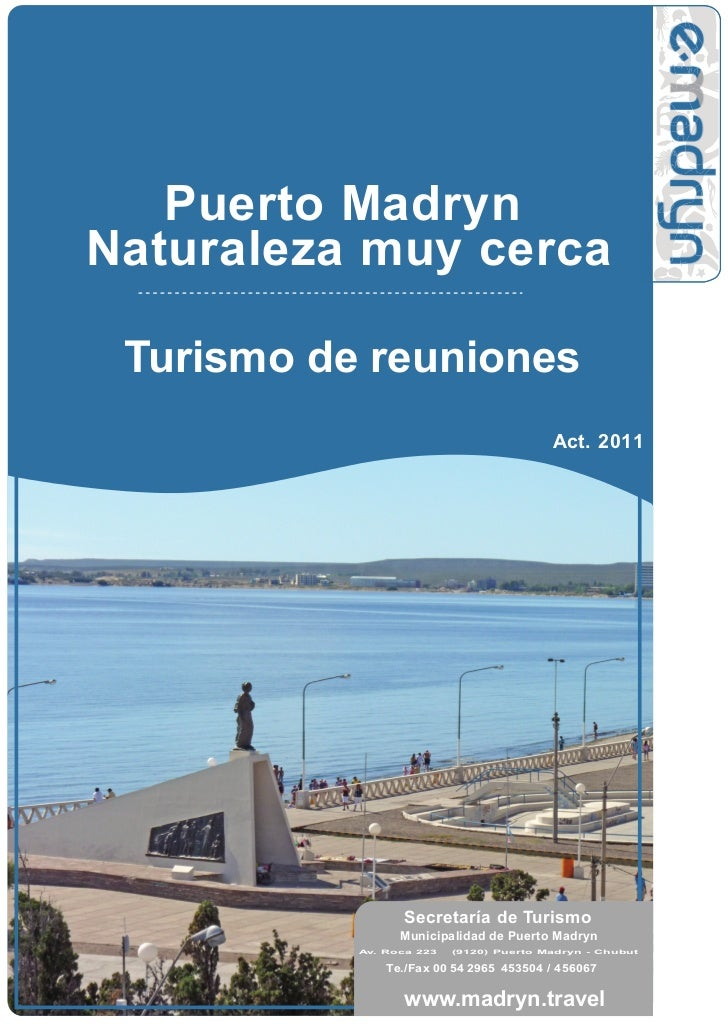 Puerto MadrynNaturaleza muy cerca Turismo de reuniones                                         Act. 2011                  ...