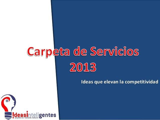 Cportafolio de servicios Ideas que elevan la competitividad