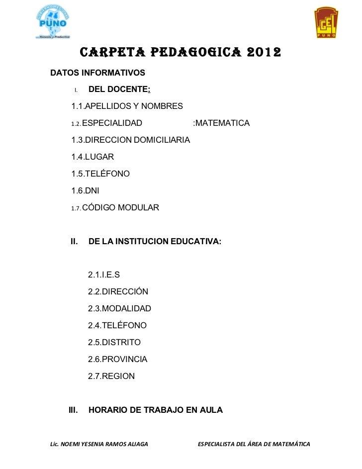 CARPETA PEDAGOGICA 2012DATOS INFORMATIVOS       I.   DEL DOCENTE:      1.1.APELLIDOS Y NOMBRES      1.2. ESPECIALIDAD     ...