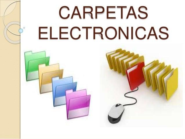 CARPETAS ELECTRONICAS