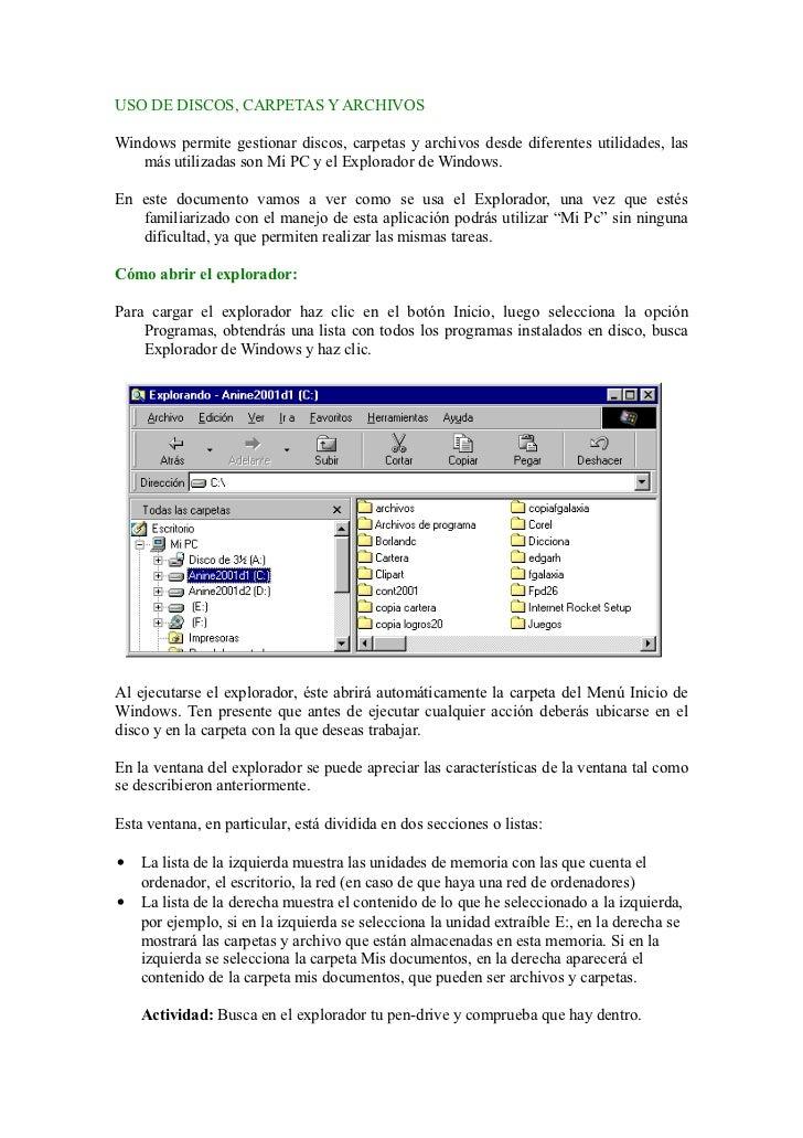 USO DE DISCOS, CARPETAS Y ARCHIVOSWindows permite gestionar discos, carpetas y archivos desde diferentes utilidades, las  ...