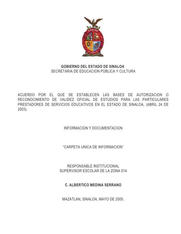 GOBIERNO DEL ESTADO DE SINALOA                 SECRETARIA DE EDUCACION PÚBLICA Y CULTURA     ACUERDO POR EL QUE SE ESTABLE...