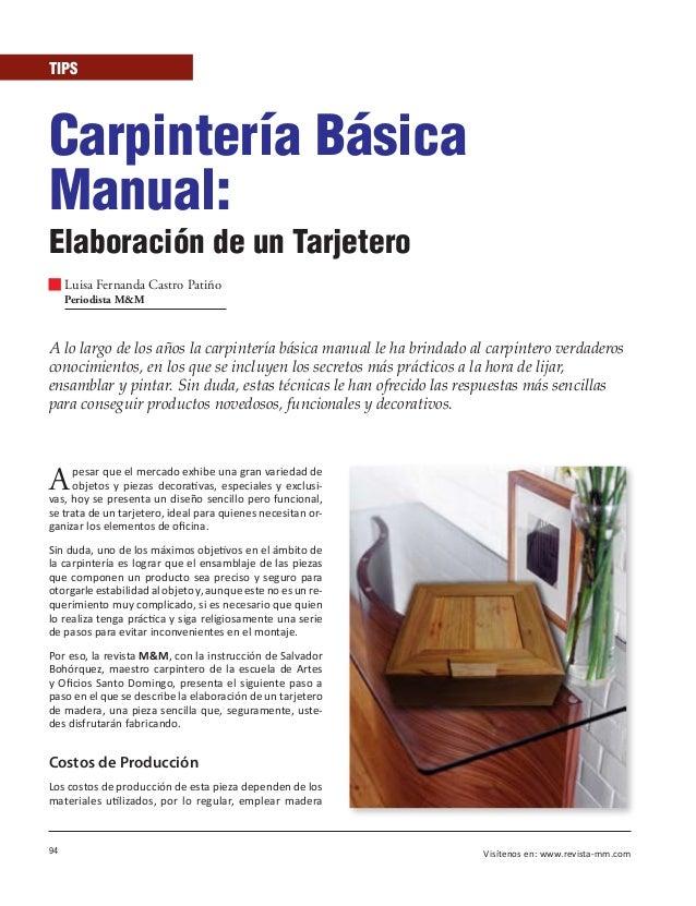 94 Visítenos en: www.revista-mm.com TIPS Carpintería Básica Manual: Elaboración de un Tarjetero Luisa Fernanda Castro Pati...