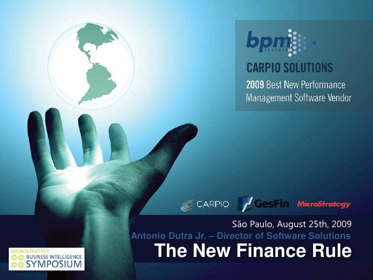 São Paulo, August 25th, 2009<br />Antonio Dutra Jr. – Director of Software Solutions<br />The New Finance Rule<br />