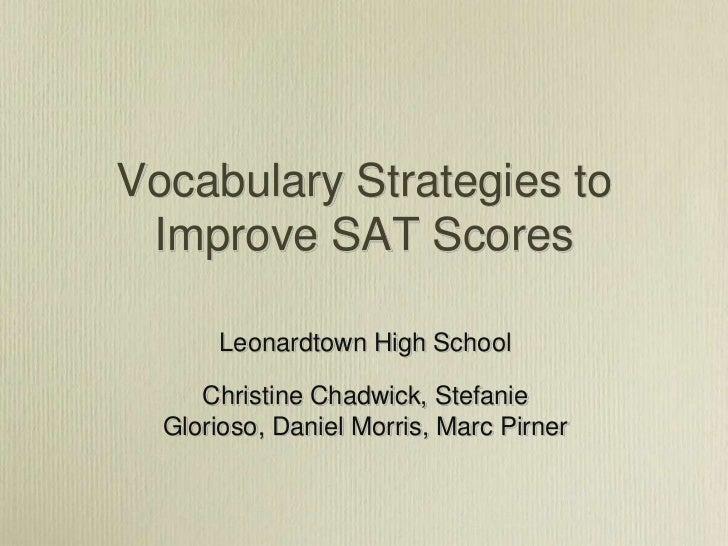 Vocabulary Strategies to Improve SAT Scores       Leonardtown High School     Christine Chadwick, Stefanie  Glorioso, Dani...