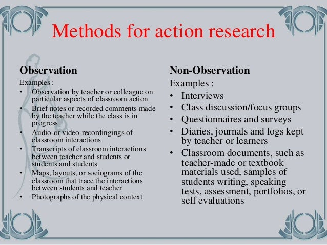 action research methods 126 chapter five data collection and analysis 51 framing the results using action research as a tool allowed me to make on-going changes to the way i facilitated.