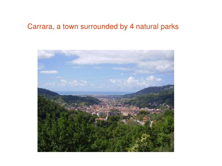 Carrara, a town surrounded by 4 natural parks