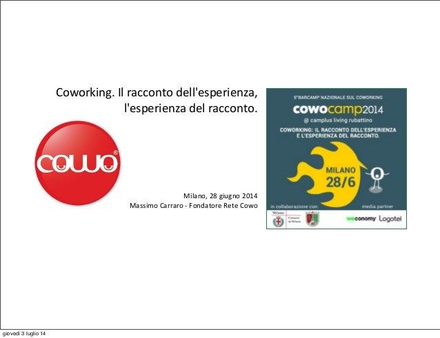 Coworking.  Il  racconto  dell'esperienza,   l'esperienza  del  racconto. Milano,  28  giugno  2014 Mass...
