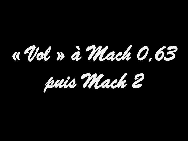 « Vol » à Mach 0,63    puis Mach 2