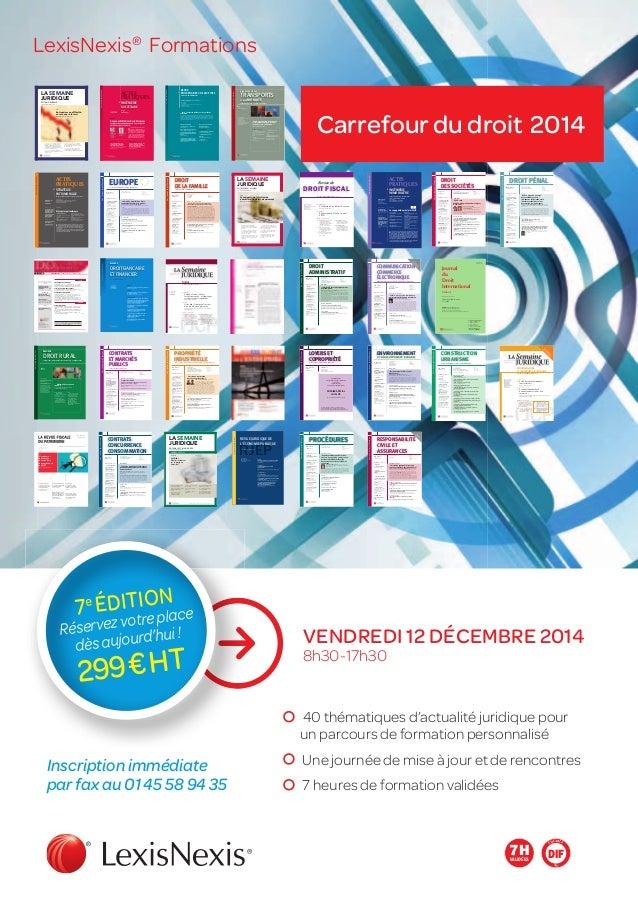 ELIGIBLE AU DIF7HVALIDÉES VENDREDI 12 DÉCEMBRE 2014 8h30-17h30 40 thématiques d'actualité juridique pour un parcours de fo...