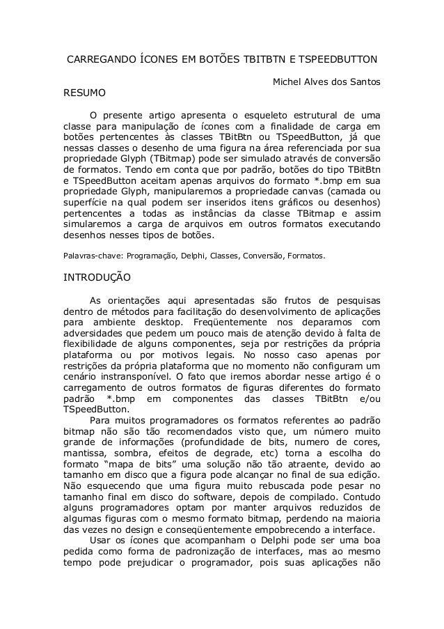 CARREGANDO ÍCONES EM BOTÕES TBITBTN E TSPEEDBUTTON Michel Alves dos Santos RESUMO O presente artigo apresenta o esqueleto ...