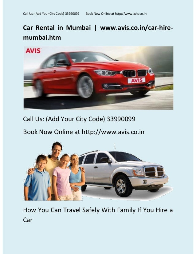 Call Us: (Add Your City Code) 33990099  Book Now Online at http://www.avis.co.in  Car Rental in Mumbai | www.avis.co.in/ca...